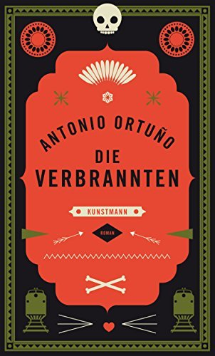 Rezension zu »Die Verbrannten« von Antonio Ortuño