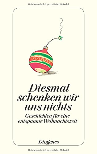 Rezension zu »Diesmal schenken wir uns nichts: Geschichten für eine entspannte Weihnachtszeit« von Ursula Baumhauer [Hrsg.]