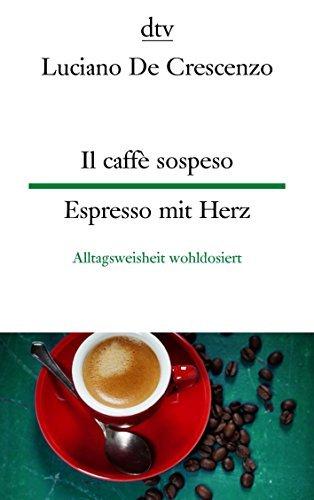 Rezension zu »Il caffè sospeso | Espresso mit Herz« von Luciano De Crescenzo