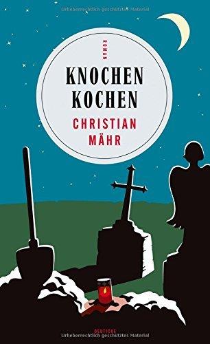 Rezension zu »Knochen kochen« von Christian Mähr