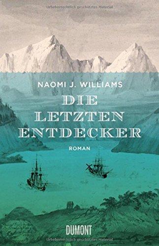 Rezension zu »Die letzten Entdecker« von Naomi J. Williams