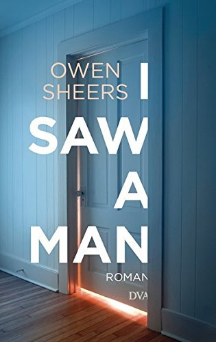 Rezension zu »I Saw a Man« von Owen Sheers