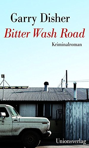 Garry Disher: �Bitter Wash Road�
