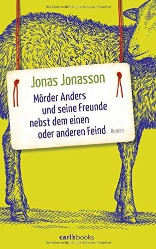 Rezension zu »Mörder Anders und seine Freunde nebst dem einen oder anderen Feind« von Jonas Jonasson