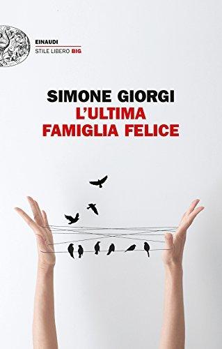 Rezension zu »L'ultima famiglia felice« von Simone Giorgi