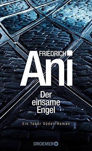 Rezension zu »Der einsame Engel« von Friedrich Ani