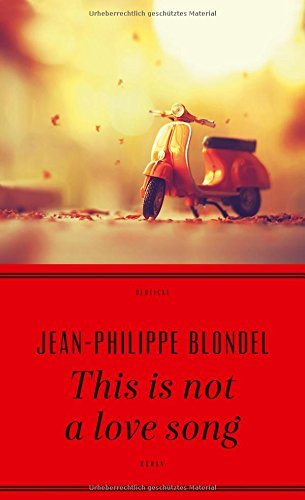 Rezension zu »This is not a love song« von Jean-Philippe Blondel