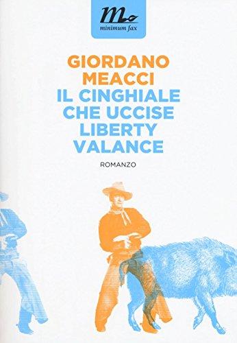 Giordano Meacci: »Il Cinghiale che uccise Liberty Valance« auf Bücher Rezensionen