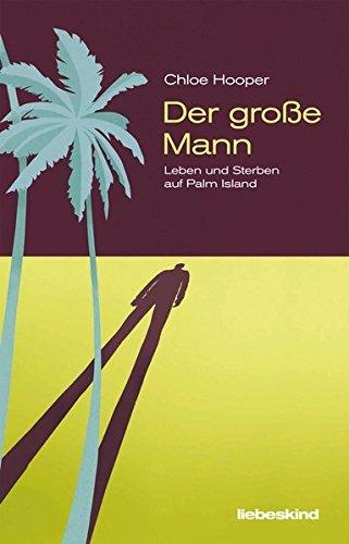 Rezension zu »Der Große Mann: Leben und Sterben auf Palm Island« von Chloe Hooper
