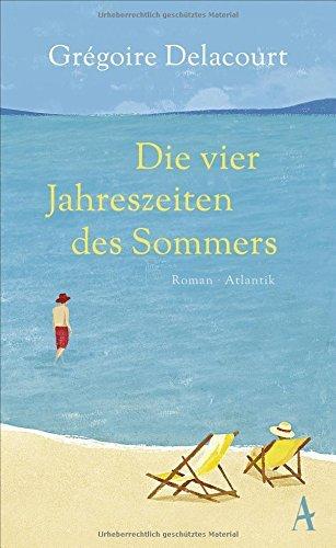 Rezension zu »Die vier Jahreszeiten des Sommers« von Grégoire Delacourt