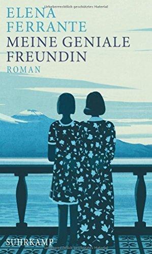 Rezension zu »Meine geniale Freundin« von Elena Ferrante