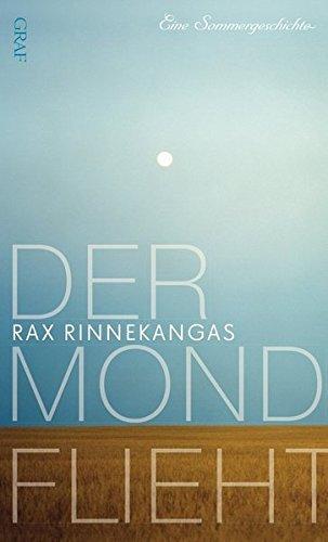 Rezension zu »Der Mond flieht« von Rax Rinnekangas