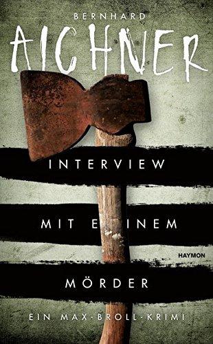 Rezension zu »Interview mit einem Mörder« von Bernhard Aichner