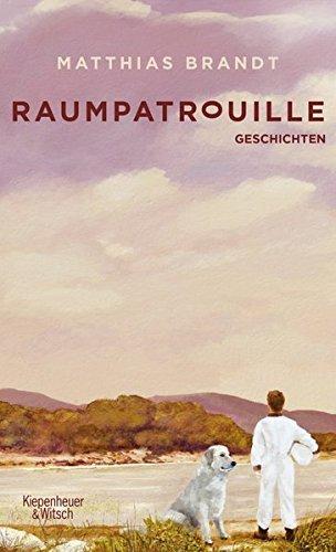 Rezension zu »Raumpatrouille« von Matthias Brandt