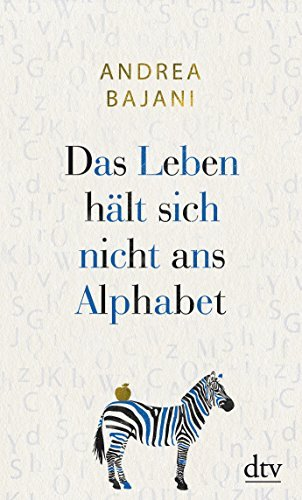 Rezension zu Andrea Bajani: »Das Leben hält sich nicht ans Alphabet«