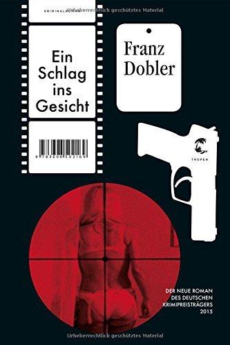 Rezension zu »Ein Schlag ins Gesicht« von Franz Dobler