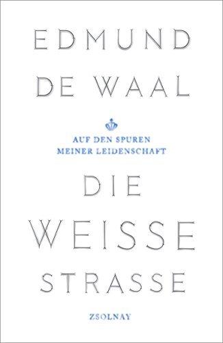 Rezension zu »Die weiße Straße« von Edmund De Waal