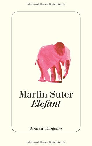 Rezension zu Martin Suter: »Elefant«