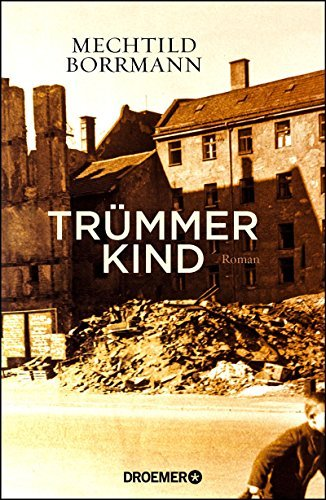Mechtild Borrmann: »Trümmerkind«