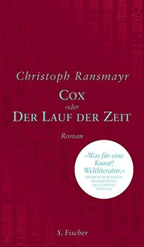 Rezension zu Christoph Ransmayr: »Cox oder Der Lauf der Zeit«