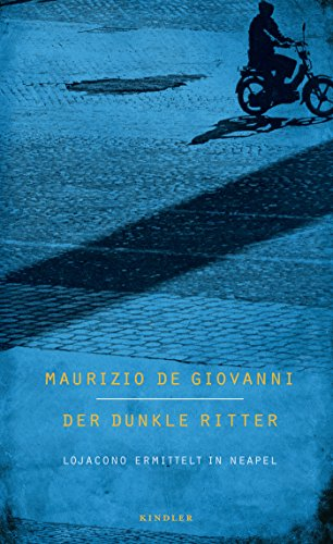 Rezension zu »Der dunkle Ritter: Lojacono ermittelt in Neapel« von Maurizio de Giovanni