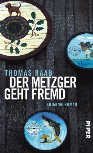 Rezension zu »Der Metzger geht fremd« von Thomas Raab