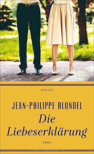 Rezension zu »Liebeserklärung« von Jean-Philippe Blondel