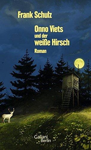 Rezension zu »Onno Viets und der weiße Hirsch« von Frank Schulz