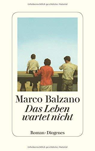Marco Balzano: »Das Leben wartet nicht« auf Bücher Rezensionen