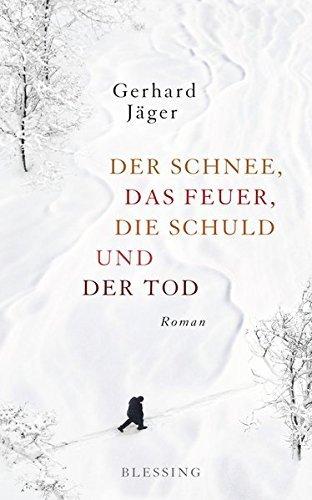 Gerhard Jäger: »Der Schnee, das Feuer, die Schuld und der Tod«