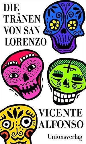 Rezension zu »Die Tränen von San Lorenzo« von Vicente Alfonso