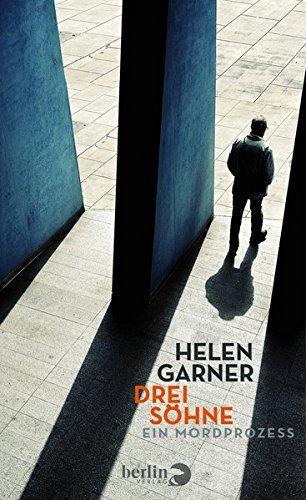 Rezension zu »Drei Söhne: Ein Mordprozess« von Helen Garner