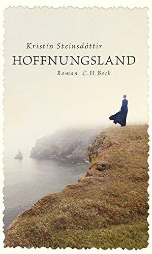 Rezension zu »Hoffnungsland« von Kristín Steinsdóttir