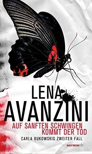 Rezension zu »Auf sanften Schwingen kommt der Tod: Carla Bukowskis zweiter Fall« von Lena Avanzini