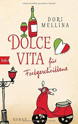 Rezension zu »Dolce Vita für Fortgeschrittene« von Dori Mellina