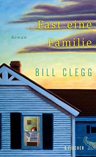 Rezension zu »Fast eine Familie« von Bill Clegg