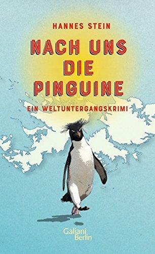 Rezension zu »Nach uns die Pinguine: Ein Weltuntergangskrimi« von Hannes Stein