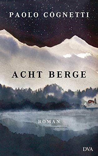 Paolo Cognetti: »Acht Berge« auf Bücher Rezensionen