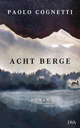 Rezension zu Paolo Cognetti: »Acht Berge«