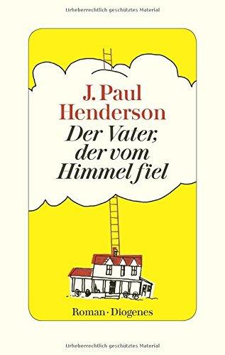 Rezension zu »Der Vater, der vom Himmel fiel« von J. Paul Henderson