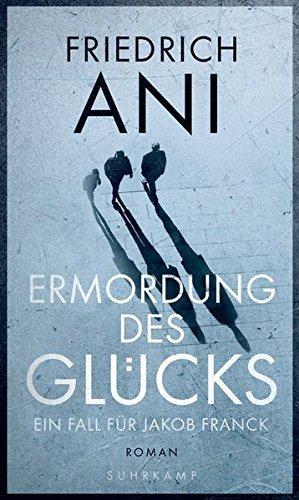 05.11.2017 19:07: Friedrich Ani Ermordung des Glücks
