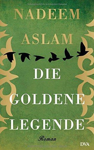 Rezension zu »Die Goldene Legende« von Nadeem Aslam