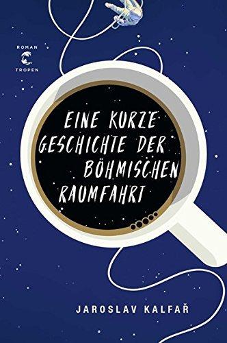 Rezension zu »Eine kurze Geschichte der böhmischen Raumfahrt« von Jaroslav Kalfar
