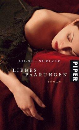 Rezension zu »Liebespaarungen« von Lionel Shriver