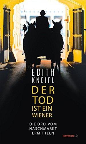 Rezension zu »Der Tod ist ein Wiener – Die Drei vom Naschmarkt ermitteln« von Edith Kneifl