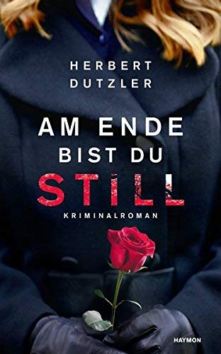 Rezension zu »Am Ende bist du still« von Herbert Dutzler