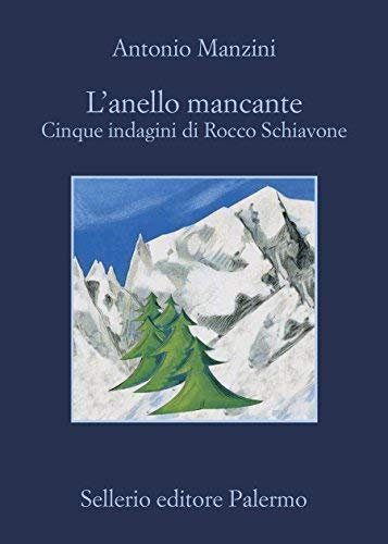 Antonio Manzini: »L'anello mancante – Cinque indagini di Rocco Schiavone«