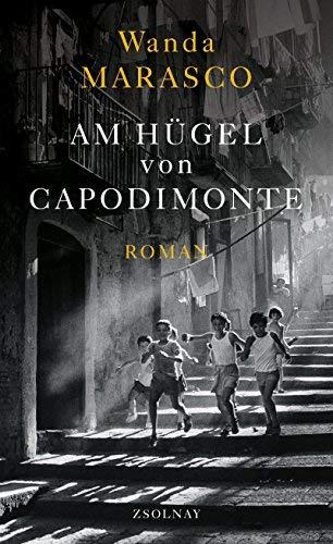 Wanda Marasco: »Am Hügel von Capodimonte«