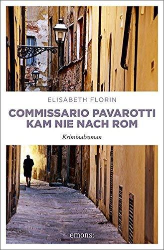 Elisabeth Florin: »Commissario Pavarotti kam nie nach Rom« auf Bücher Rezensionen