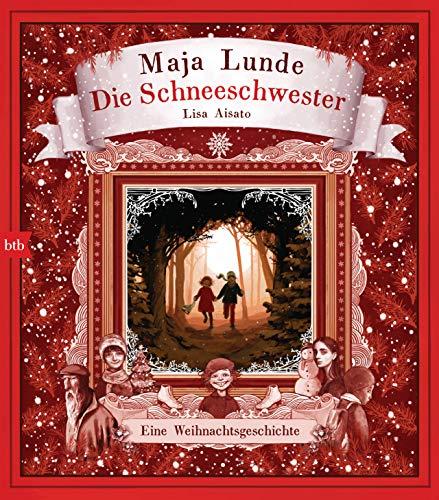 Rezension zu »Die Schneeschwester – Eine Weihnachtsgeschichte« von Maja Lunde